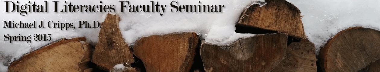 Digital Literacies Faculty Seminar